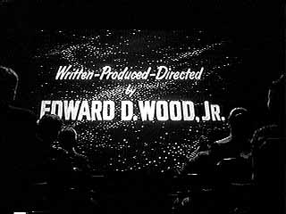 Written, Produced, Directed By Ed Wood